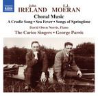 Ireland & Moeran: Choral Music