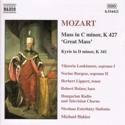 Mozart: Mass No. 18 in C Minor, K. 427, 'Great' / Kyrie in D Minor, K. 341