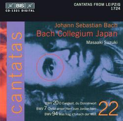 J.S. Bach - Cantatas, Vol.22 (BWV 20, 7, 94)