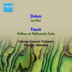 Dukas, P.: Peri (La) / Fauré, G.: Pelleas Et Melisande Suite (G. Sebastian) (1953)