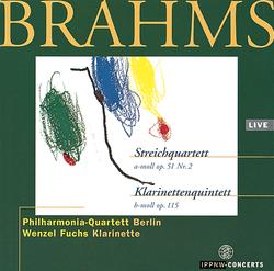 Brahms: String Quartet in A minor Op.51 No.2 / Clarinet Quintet in B minor Op.115 / Wenzel Fuchs / Philharmonia Quartet Berlin