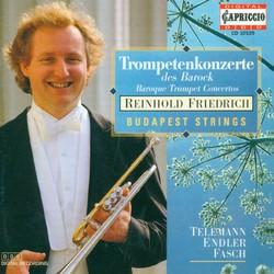 Trumpet Recital: Friedrich, Reinhold - Endler, J.S. / Telemann, G.P. / Fasch, J.F. (Baroque Trumpet Concertos)