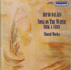 Balazs: Choral Works
