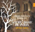 Trois siècles d'Orgue à Notre-Dame de Paris