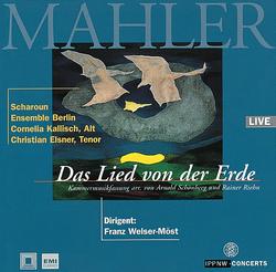 Mahler: Das Lied von der Erde - Chamber Music Edition by Arnold Schönberg / Scharoun Ensemble Berlin and Guests / Franz Welser-Möst