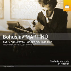 Martinů: Early Orchestral Works, Vol. 2