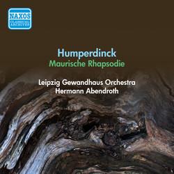 Humperdinck, E.: Moorish Rhapsody (Leipzig Gewandhaus Orchestra, Abendroth) (1951)