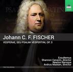 Fischer: Vesperae, seu Psalmi vespertini, Op. 3