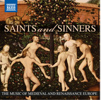 Saints and Sinners - The Music of Medieval and Renaissance Europe