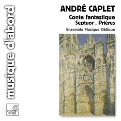 Caplet: Conte fantastique, Septuor, Les prières