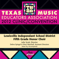 2012 Texas Music Educators Association (TMEA): Lewisville Independent School District Fifth Grade Honor Choir