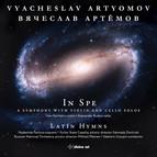 Vyacheslav Artyomov: In Spe & Latin Hymns