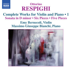Respighi: Complete Works for Violin & Piano, Vol. 1