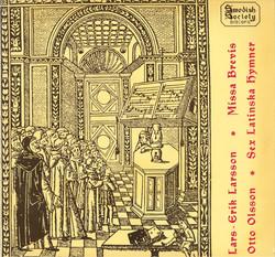 Larsson: Missa brevis, Op. 43 - Olsson: 6 Latin Hymns, Op. 40