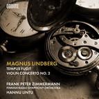 Magnus Lindberg: Tempus fugit & Violin Concerto No. 2