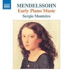 Felix Mendelssohn: Early Piano Music