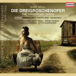 Weill: The Threepenny Opera - 6 Songs -  Und was bekam des Soldaten Weib - Wie lange noch?(1928-1944)