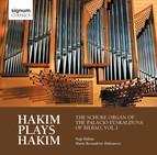 Naji Hakim Plays Naji Hakim - The Schuke Organ of the Palacio Euskalduno of Bilbao, Vol. 1