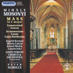 Mosonyi: Mass in C Major / Consecrated Graves / in Memory of Count Batthyany