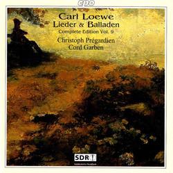 Loewe: Lieder & Balladen (Complete Edition, Vol. 9)