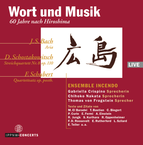 Word and Music 60 Years after Hiroshima: Bach - Shostakovich - Schubert / Ensemble Incendo / Speakers Crispino - Nakata - von Fragstein