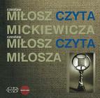 Milosz czyta Mickemicza / Milosz czyta Milosza