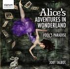 Talbot: Alice's Adventures in Wonderland - Fool's Paradise