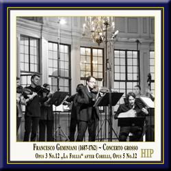 Geminiani: Concerto Grosso No. 12 in D Minor (after Corelli's Sonata, Op. 5, No. 12,