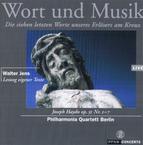 Haydn: Die sieben letzten Worte unseres Erlösers am Kreuz / Philharmonia Quartett Berlin / Walter Jens: own texts
