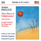 Paulus: Three Places of Enlightenment, Veil of Tears & Grand Concerto