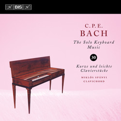 C.P.E. Bach - Solo Keyboard Music, Vol. 30