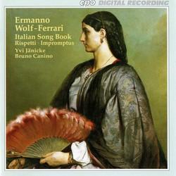 Wolf-Ferrari: Italian Song Book - Rispetti -Impromptus