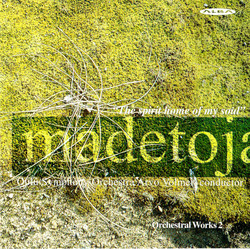 Madetoja: Orchestral Works, Vol. 2