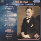 Hubay: Violin and Piano Works, Vol. 9 - Fantasie Hongroise / Atair / Nocturnes