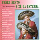 Pedro Bento e Ze da Estrada: E seus grandes sucessos