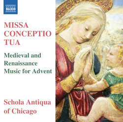 Missa Conceptio Tua: Medieval & Renaissance Music for Advent
