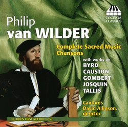 Philip van Wilder: Complete Sacred Music & Chansons