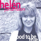 Johansson, Helén: Too Good to Be True