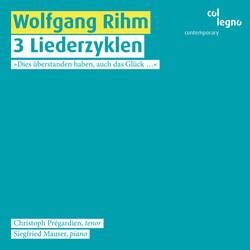 Rihm: 3 Liederzyklen