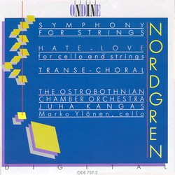 Nordgren, P.H.: Symphony for Strings / Hate-Love / Transe-Choral