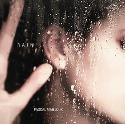 Pascal Mailloux: Rain