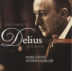 Delius: The Complete Delius Songbook, Vol. 1