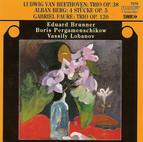 Faure, G.: Piano Trio, Op. 102 / Berg, A.: 4 Stucke, Op. 5 / Beethoven, L. Van: Clarinet Trio, Op. 38