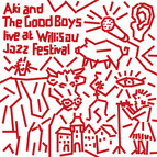 Aki and the Good Boys: Live at Willisau Jazz Festival