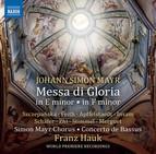 Mayr: Messa di gloria in E Minor & Messa di gloria in F Minor