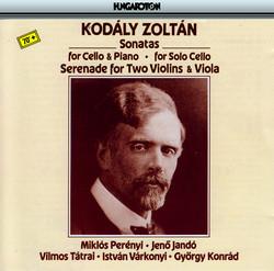 Kodaly: Sonata for Solo Cello / Cello Sonata / Serenade