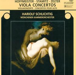 Stamitz, C.: Viola Concerto, Op. 1 / Hoffmeister, F.A.: Viola Concerto in D Major / Zelter, C.F.: Viola Concerto in E Flat Major