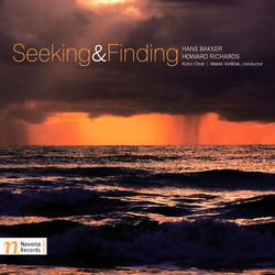 Seeking & Finding: Choral Works of Bakker and Richards