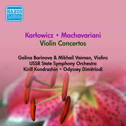 Karlowicz, M.: Violin Concerto / Machavariani, A.: Violin Concerto (Barinova, Vaiman) (1955-1956)