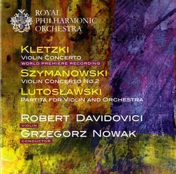 Kletzki: Violin Concerto - Szymanowski: Violin Concerto No. 2 - Lutosławski: Partita